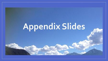 Appendix Slides. Appendix 1: More Information on the Technology (Pods) Operational Info: How the Pods work, how you can look at data Sensors: How they.