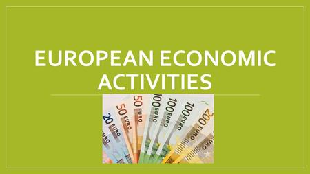 EUROPEAN ECONOMIC ACTIVITIES. 1. On the Ruhr (French-German border), what is the main economic activity?