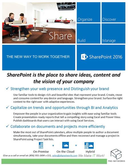 Give us a call or  at: (856) x 111, SharePoint is the place to share ideas, content and the vision of your company.