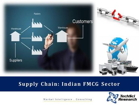 Market Intelligence. Consulting Supply Chain: Indian FMCG Sector.