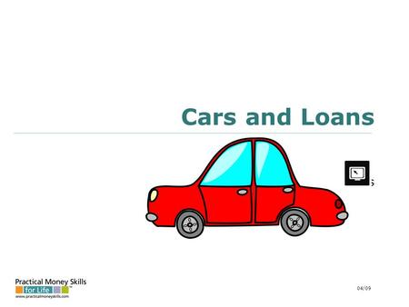 Cars and Loans slides 04/09. teens – lesson 9 - slide 9-A costs of owning and operating a motor vehicle ownership (fixed) costs: Depreciation: loss of.