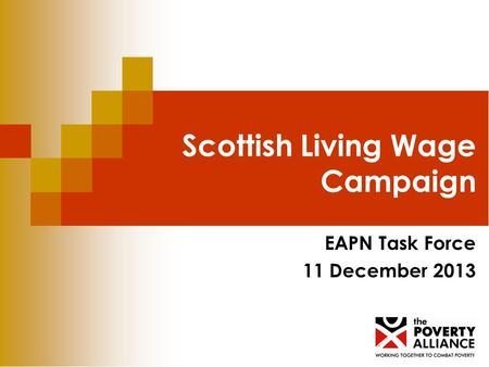 Scottish Living Wage Campaign EAPN Task Force 11 December 2013.