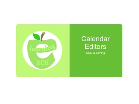Calendar Editors KCS eLearning. Accepting Invitations  Those who are invited to see the shared calendar will receive an invitation. You must open the.