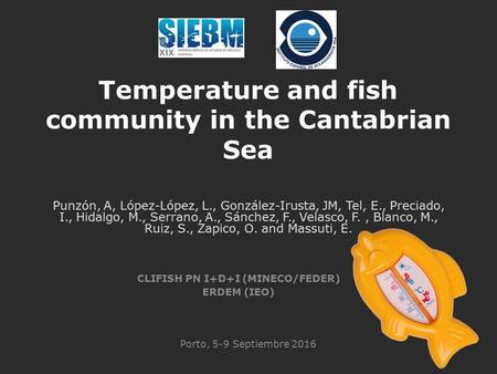 Temperature and fish community in the Cantabrian Sea Punzón, A, López-López, L., González-Irusta, JM, Tel, E., Preciado, I., Hidalgo, M., Serrano, A.,