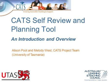 CATS Self Review and Planning Tool An Introduction and Overview Alison Poot and Melody West, CATS Project Team (University of Tasmania)