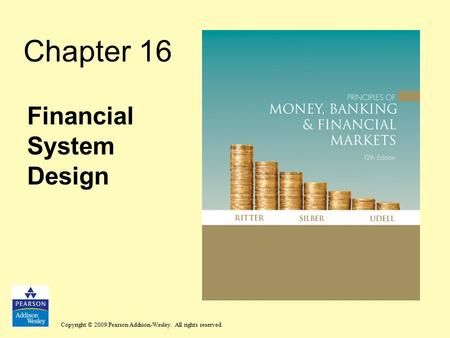Copyright © 2009 Pearson Addison-Wesley. All rights reserved. Chapter 16 Financial System Design.
