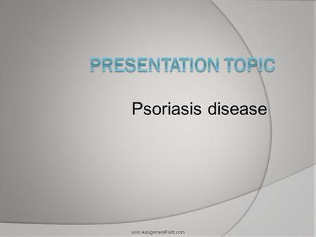 Psoriasis disease  psoriasis  Content  Definition  Name of the causing bacteria  Common types of psoriasis  Diagnosis  causes.
