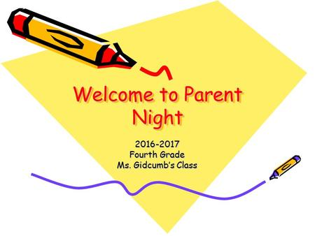 Welcome to Parent Night Fourth Grade Ms. Gidcumb's Class.