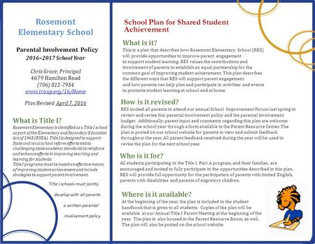 What is it? This is a plan that describes how Rosemont Elementary School (RES) will provide opportunities to improve parent engagement to support student.