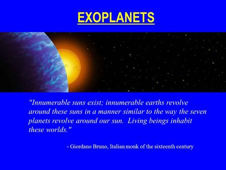 EXOPLANETS Innumerable suns exist; innumerable earths revolve around these suns <strong>in</strong> a manner similar to the way the seven <strong>planets</strong> revolve around <strong>our</strong> sun.