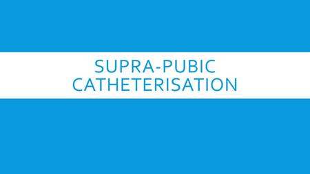 "SUPRA-PUBIC CATHETERISATION. APPLIED ANATOMY  Bladder is a pelvic organ in the adult  Extra-peritoneal  When the bladder is full there is a ""safe"""