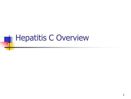 Hepatitis C Overview 1. 2 Introduction Self-Advocacy through Education! The information in this presentation is designed to help you understand and manage.