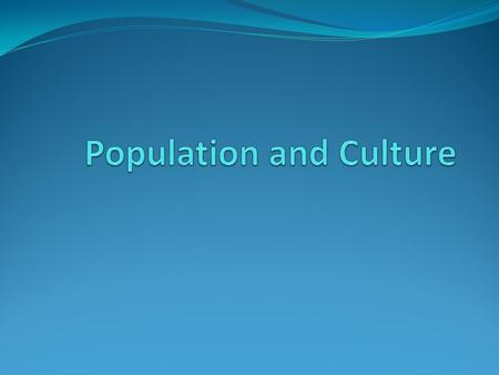 Human Geography Focus of Human Geography is demography Human Geographers also study culture.