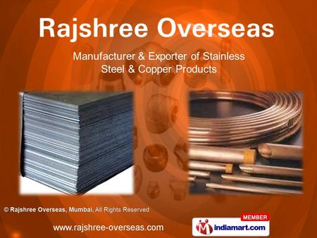 Manufacturer & Exporter of Stainless Steel & Copper Products.