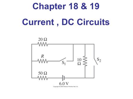 Chapter 18 & 19 Current, DC Circuits. Current is defined as the flow of positive charge. I = Q/t I: current in Amperes or Amps (A) Q: charge in Coulombs.