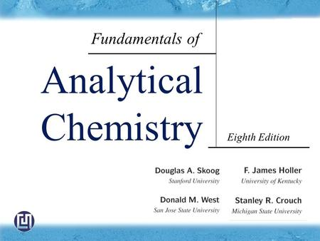 Fundamentals of Analytical Chemistry Eighth Edition.