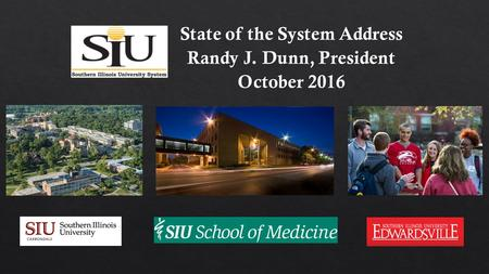 State of the System Address Randy J. Dunn President.