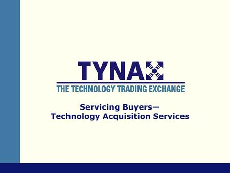 Servicing Buyers— Technology Acquisition Services.
