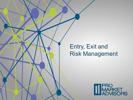 Entry, Exit and Risk Management. Options involve risk and are not suitable for all investors. For more information, please read the Characteristics and.