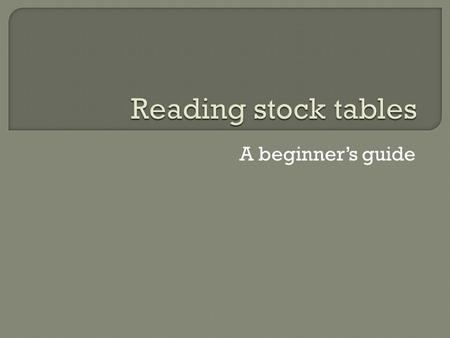 A beginner's guide.  Prev Close:  Open: 106  1y Target Est:  Day's Range:  52wk Range: