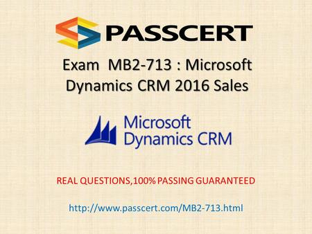 Exam MB2-713 : Microsoft Dynamics CRM 2016 Sales REAL QUESTIONS,100% PASSING GUARANTEED