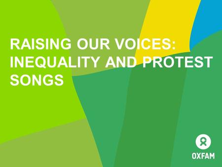 RAISING OUR VOICES: INEQUALITY AND PROTEST SONGS.