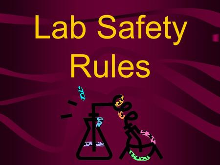 Lab Safety Rules Lab Safety Rules Review Study the picture Name the safety rule represented by the picture.