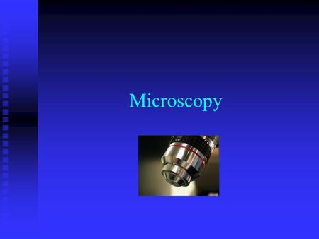 "Microscopy. Important microscopy terms ""Real"" and ""virtual"" image ""Real"" and ""virtual"" image ""Transmitted"" or ""reflected"" light ""Transmitted"" or ""reflected"""
