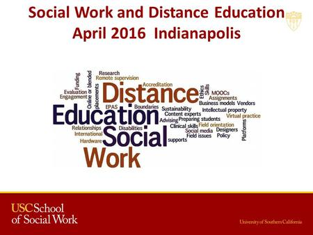 Social Work and Distance Education April 2016 Indianapolis.
