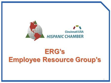 ERG's Employee Resource Group's 1. INDEX A. Objectives Objectives B. ERG's or What is a name ERG's or What is a name C. Why ERG's The Value Proposition.