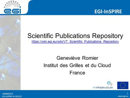 EGI-InSPIRE RI EGI-InSPIRE  EGI-InSPIRE RI Scientific Publications Repository https://wiki.egi.eu/wiki/VT_Scientific_Publications_Repository.