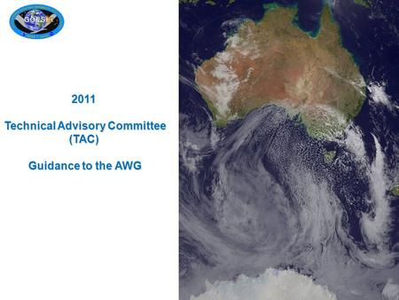 2011 Technical Advisory Committee (TAC) Guidance to the AWG.