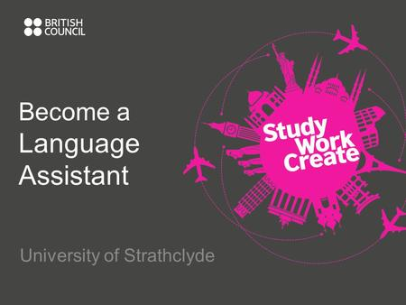 Become a Language Assistant University of Strathclyde.