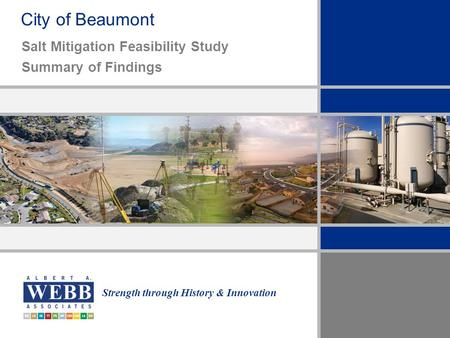 Strength through History & Innovation City of Beaumont Salt Mitigation Feasibility Study Summary of Findings.