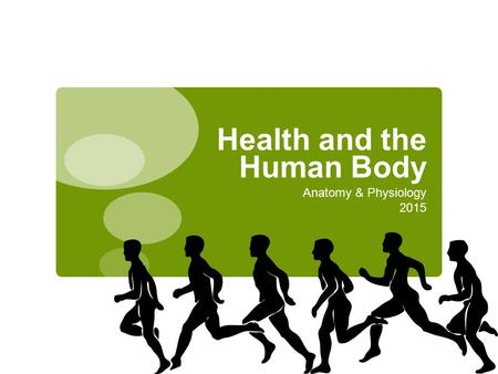Health and the Human Body Anatomy & Physiology 2015.