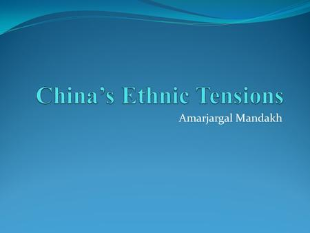 Amarjargal Mandakh. China 4 th largest country Most populous 1,349,585,838 Borders 14 countries Communist state 91.5% Han Chinese.