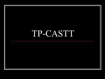 TP-CASTT. Outcomes You will learn to use TPCASTT to analyze poetry in order to understand a poem's meaning and the possible themes.