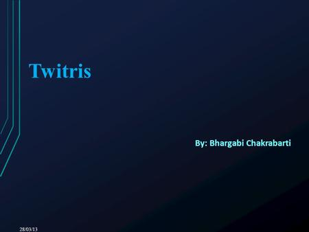 "Twitris By: Bhargabi Chakrabarti 28/03/13. Twitris 28/03/13 ""Situation awareness application that care more about knowing what is going on so you can."
