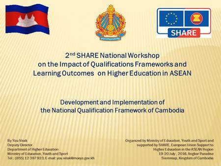 2 nd SHARE National Workshop on the Impact of Qualifications Frameworks and Learning Outcomes ​​ ​ on Higher Education in ASEAN Development and Implementation.