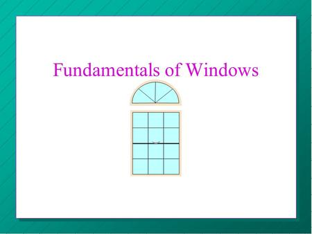 Fundamentals of Windows Mouse n 4 Basic Operations: –Pointing –Clicking –Double Clicking –Dragging.