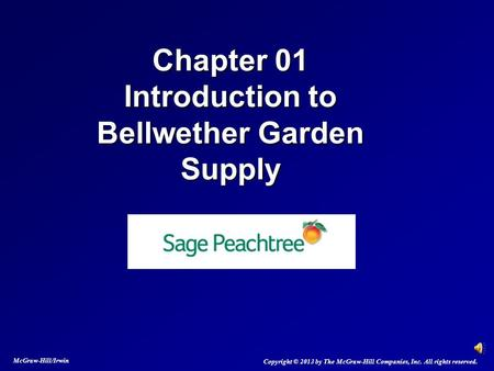 Chapter 01 Introduction to Bellwether Garden Supply McGraw-Hill/Irwin Copyright © 2013 by The McGraw-Hill Companies, Inc. All rights reserved.