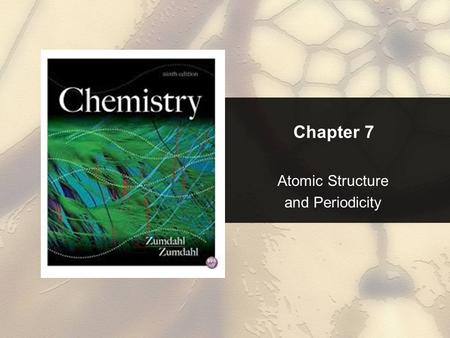 Chapter 7 Atomic Structure and Periodicity. Chapter 7 Table of Contents Copyright © Cengage Learning. All rights reserved Electromagnetic Radiation.