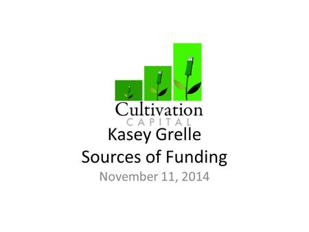Kasey Grelle Sources of Funding November 11, 2014.