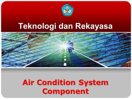 Teknologi dan Rekayasa Air Condition System Component.