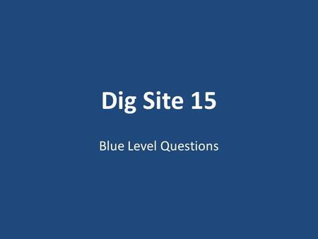 Dig Site 15 Blue Level Questions. When Gideon and his men camped at the Spring of Harod, where was the Midianite camp? (7:1) 1.North, in the valley near.