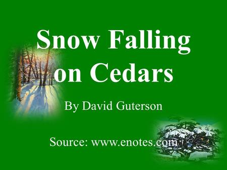 Snow Falling on Cedars By David Guterson Source: