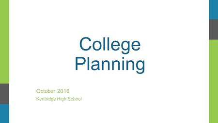 College Planning October 2016 Kentridge High School.