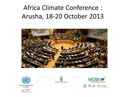 Africa Climate Conference : Arusha, October 2013.