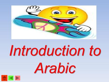 Introduction to Arabic. By Mohamed Eldwiny TCLP Egyptian Teacher John W. Lavelle Preparatory Charter School.