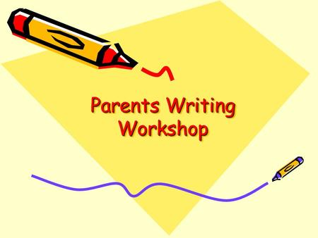 Parents Writing Workshop. Aims of session How is writing taught at Seer Green CE School? What elements of writing does my child need to be competent in?